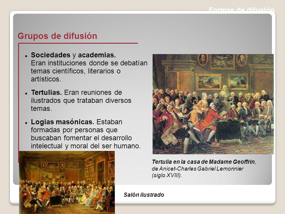 Formas de difusión Grupos de difusión Tertulia en la casa de Madame Geoffrin, de Anicet-Charles Gabriel Lemonnier (siglo XVIII).