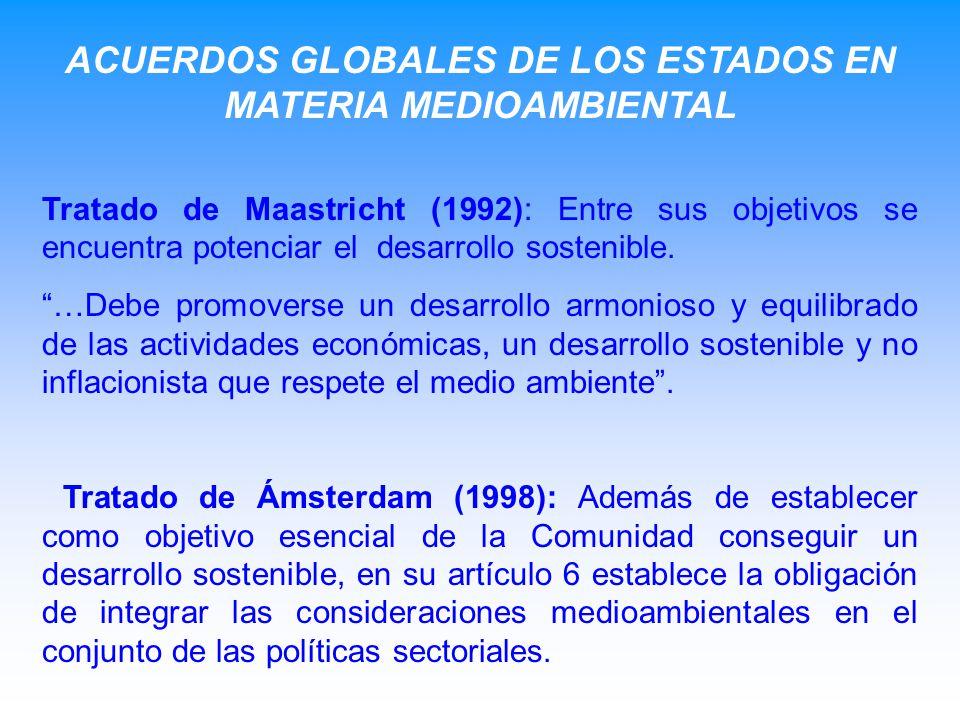 Tratado de Maastricht (1992): Entre sus objetivos se encuentra potenciar el desarrollo sostenible. …Debe promoverse un desarrollo armonioso y equilibr