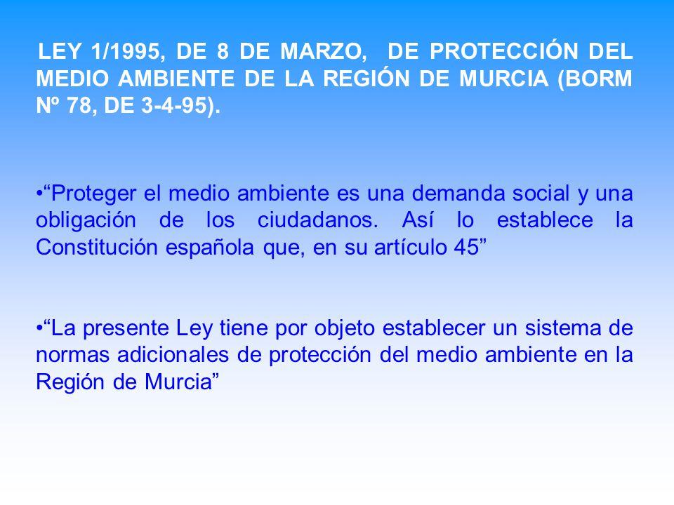 LEY 1/1995, DE 8 DE MARZO, DE PROTECCIÓN DEL MEDIO AMBIENTE DE LA REGIÓN DE MURCIA (BORM Nº 78, DE 3-4-95).