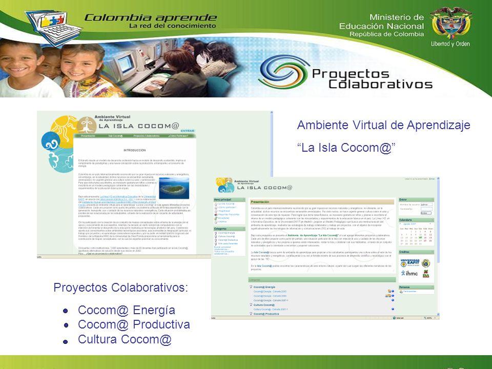 Ambiente Virtual de Aprendizaje La Isla Cocom@ Proyectos Colaborativos: Cocom@ Energía Cocom@ Productiva Cultura Cocom@