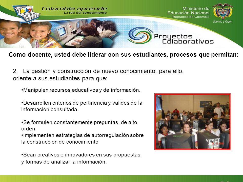 Manipulen recursos educativos y de información. Desarrollen criterios de pertinencia y valides de la información consultada. Se formulen constantement