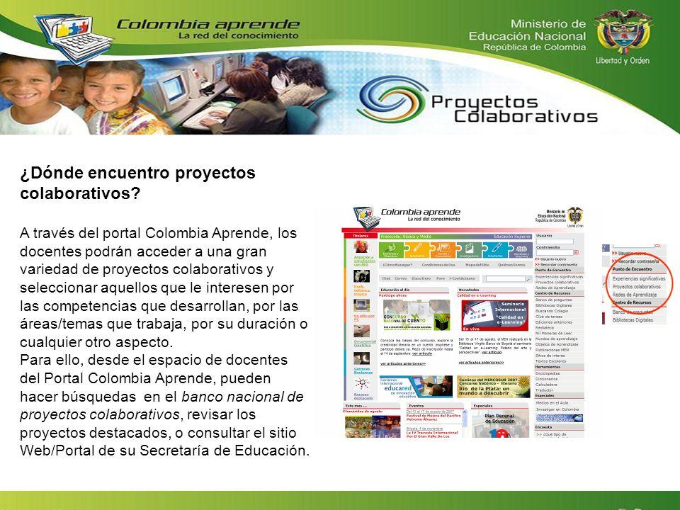 ¿Dónde encuentro proyectos colaborativos? A través del portal Colombia Aprende, los docentes podrán acceder a una gran variedad de proyectos colaborat