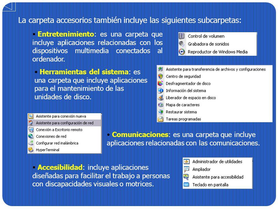 La carpeta accesorios también incluye las siguientes subcarpetas: Entretenimiento: es una carpeta que incluye aplicaciones relacionadas con los dispos