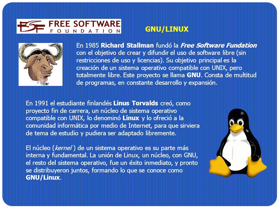 GNU/LINUX En 1985 Richard Stallman fundó la Free Software Fundation con el objetivo de crear y difundir el uso de software libre (sin restricciones de