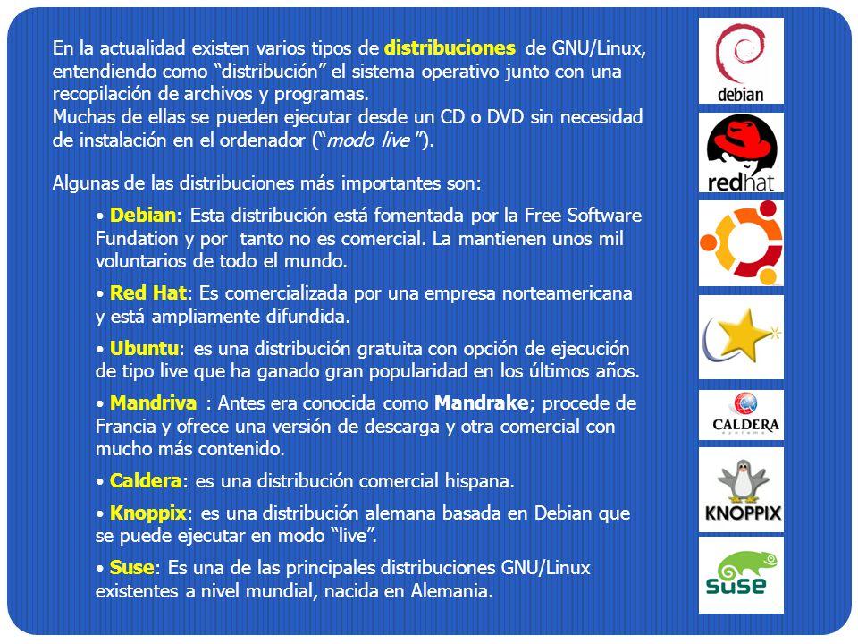Algunas de las distribuciones más importantes son: Debian: Esta distribución está fomentada por la Free Software Fundation y por tanto no es comercial