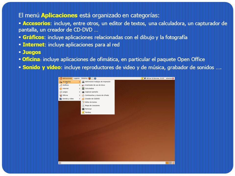 El menú Aplicaciones está organizado en categorías: Accesorios: incluye, entre otros, un editor de textos, una calculadora, un capturador de pantalla,