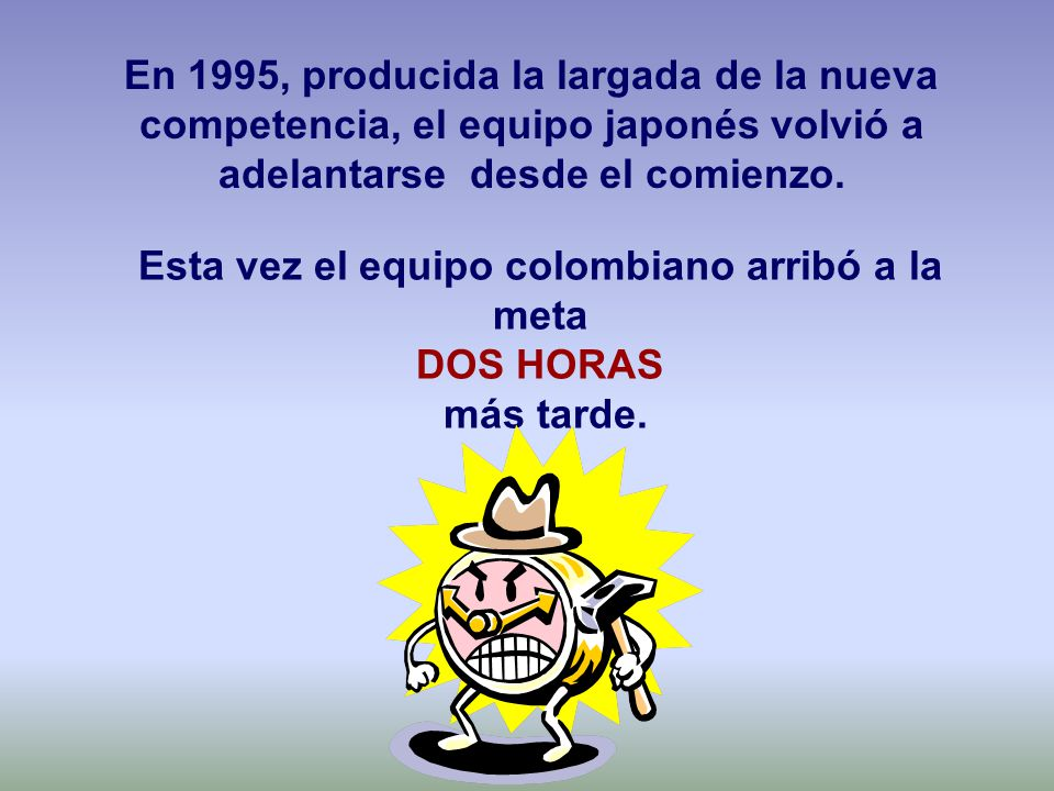 Esta vez el equipo colombiano arribó a la meta DOS HORAS más tarde.