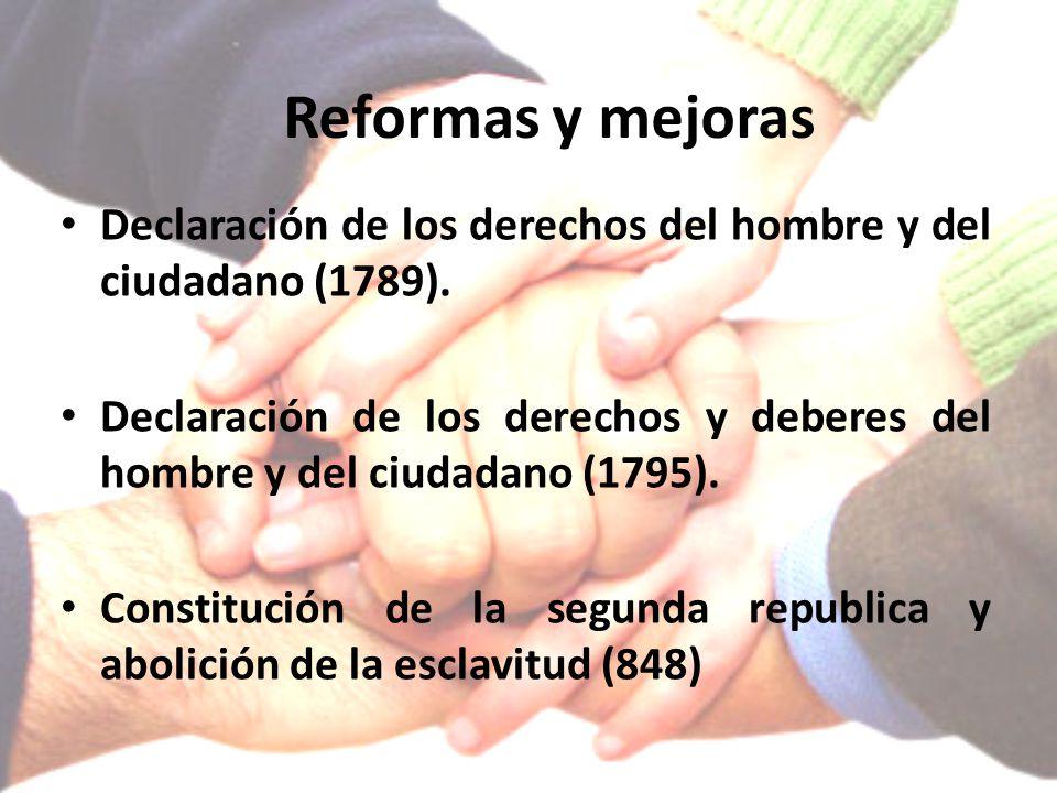 Reformas y mejoras Declaración de los derechos del hombre y del ciudadano (1789). Declaración de los derechos y deberes del hombre y del ciudadano (17
