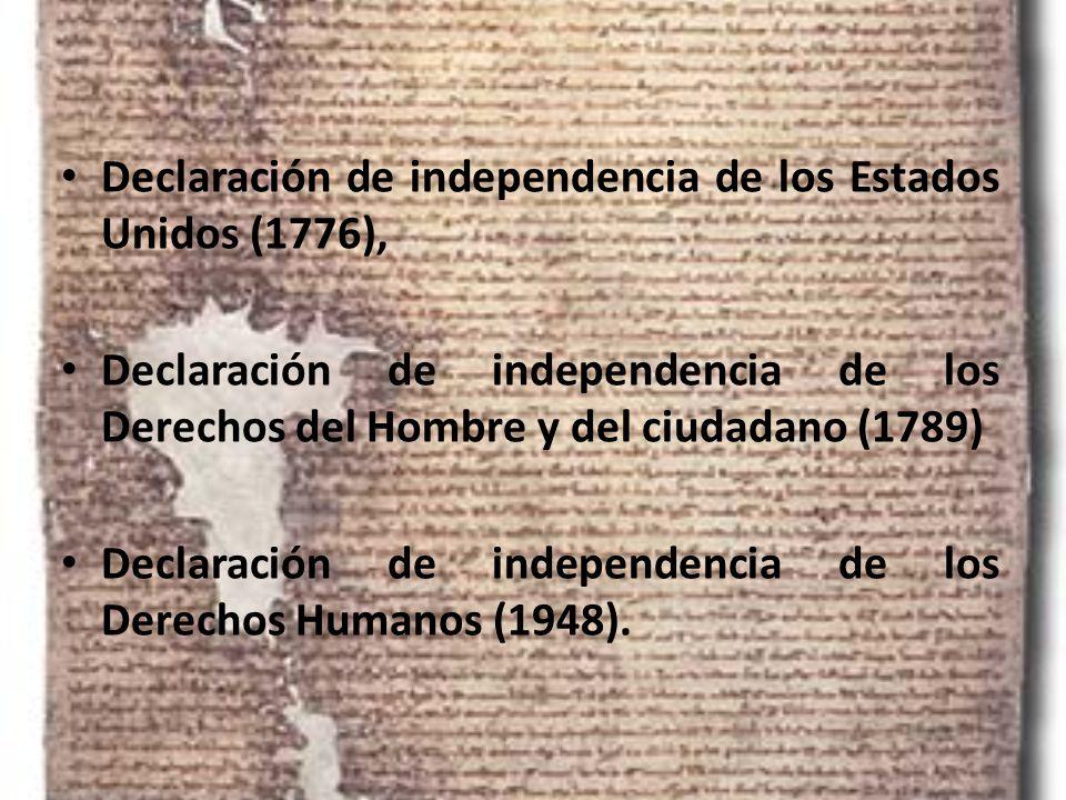 Declaración de independencia de los Estados Unidos (1776), Declaración de independencia de los Derechos del Hombre y del ciudadano (1789) Declaración