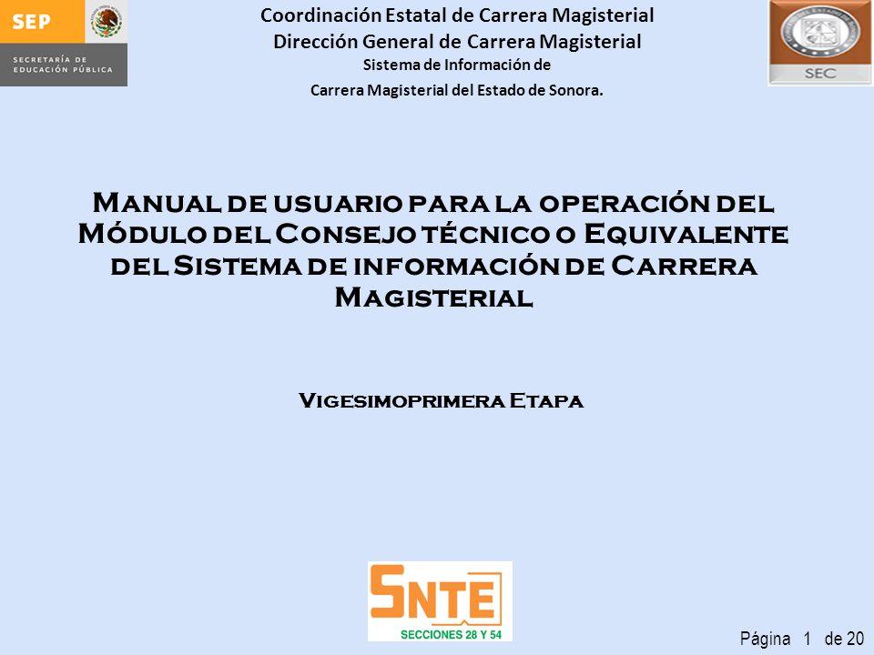 Coordinación Estatal de Carrera Magisterial Dirección General de Carrera Magisterial Sistema de Información de Carrera Magisterial del Estado de Sonora.