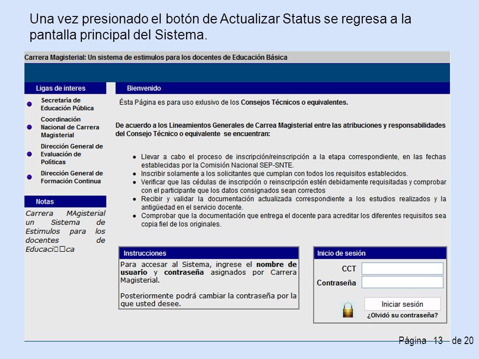 Una vez presionado el botón de Actualizar Status se regresa a la pantalla principal del Sistema.