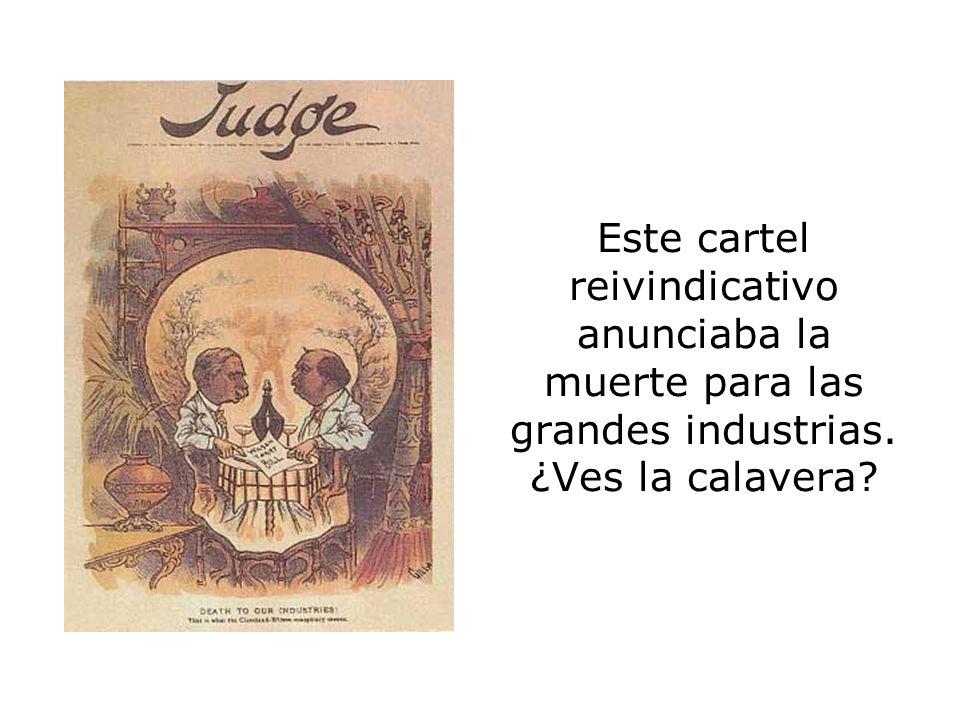 Este cartel reivindicativo anunciaba la muerte para las grandes industrias. ¿Ves la calavera?