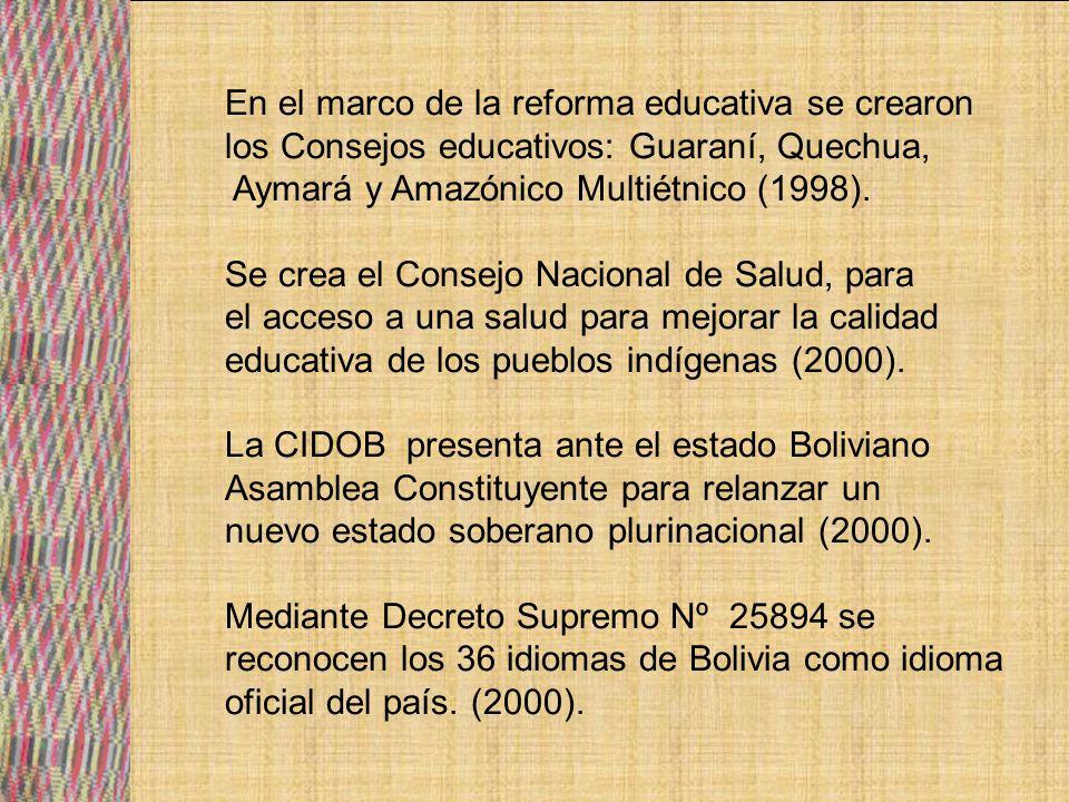 Se plantea la unidad de los pueblos indígenas originario de Bolivia CONAMAQ, CSUTCB, CIDOB, APG, CSCB, FNMCB-BS, CEAM, CENAQ, CEA, CEPOG presentando un documento con el lema por una educación indígena originaria HACIA LA AUTODETERMINACION IDEOLOGICA, POLITICA TERRITORIAL Y SOCIOCULTURAL, que implica la fundación de un nuevo estado profundizando la democracia comunitaria, recuperación de los usos y costumbres, reordenamiento territorial con autonomía, un nuevo modelo económico, político, social y cultural(2003).