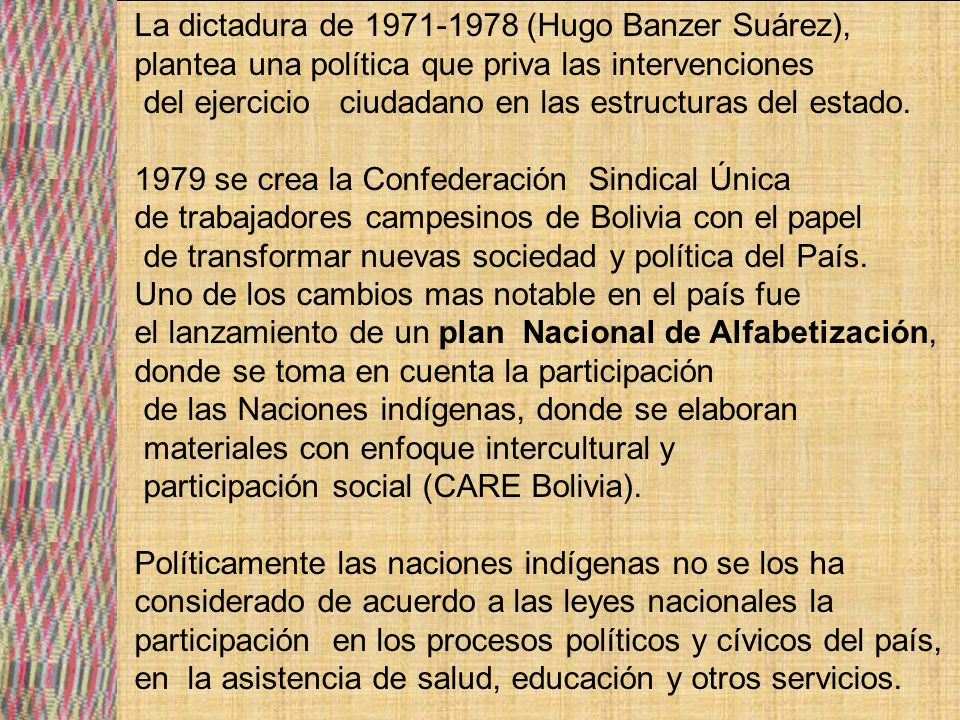 El 15 de agosto de 1990 se realiza una marcha desde el Beni con una duración de 34 días organizado por el pueblo Mojeño bajo el lema POR EL TERRITORIO Y LA DIGNIDAD como otro de los hitos mas importante en la historia boliviana que por primera ves el estado reconoce aun país multiétnico, pluricultural y la existencia de diferentes idiomas, estos procesos de lucha han venido reivindicando los derechos individuales y colectivo de las Naciones Indígenas de Bolivia, en esta marcha, se logra concretar un PLAN NACIONAL PARA EL DESARROLLO INDIGENA con el objetivo de Crear mecanismos de participación social en las instancias donde se toman decisiones a nivel de los gobiernos y organismo de carácter nacional, regional y local, para ejecutar y apoyar acciones en defensa a los derechos indígenas sobre el territorio, tierra, educación salud y otros.