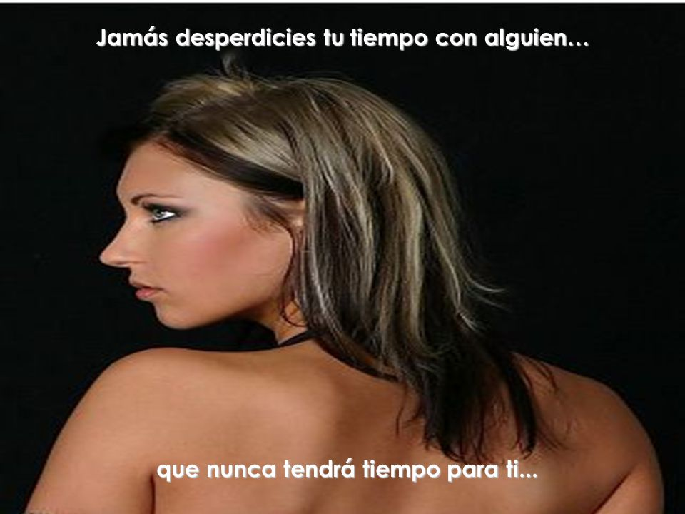 Jamás te permitas... que tu misma ¡¡¡ pierdas tu dignidad de ser mujer !!!