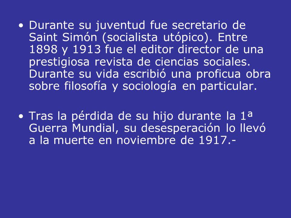 Durante su juventud fue secretario de Saint Simón (socialista utópico). Entre 1898 y 1913 fue el editor director de una prestigiosa revista de ciencia