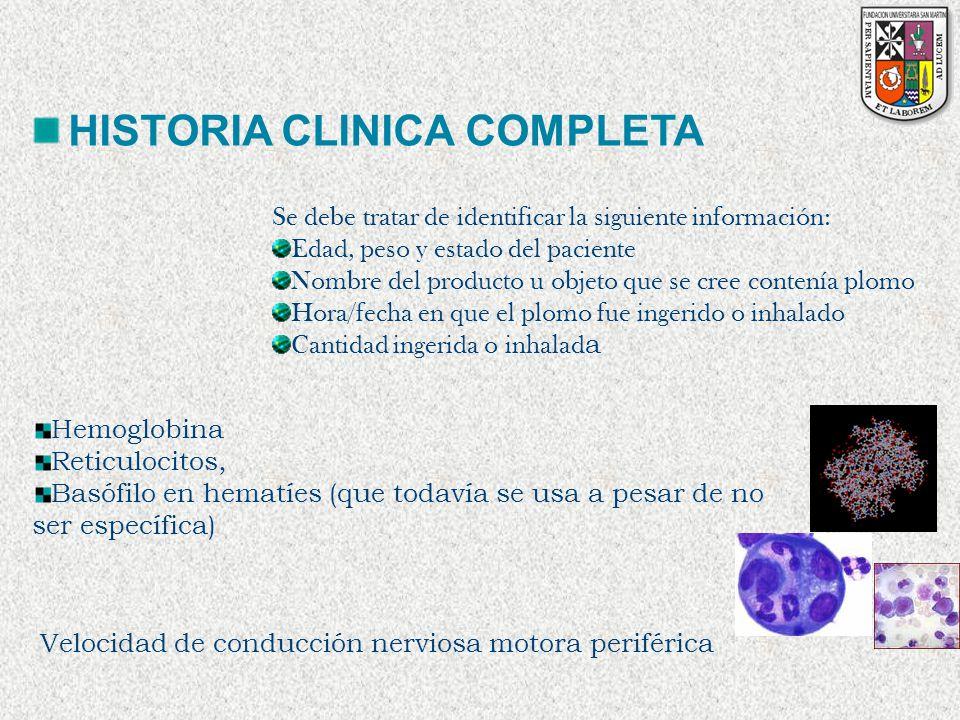 HISTORIA CLINICA COMPLETA Se debe tratar de identificar la siguiente información: Edad, peso y estado del paciente Nombre del producto u objeto que se
