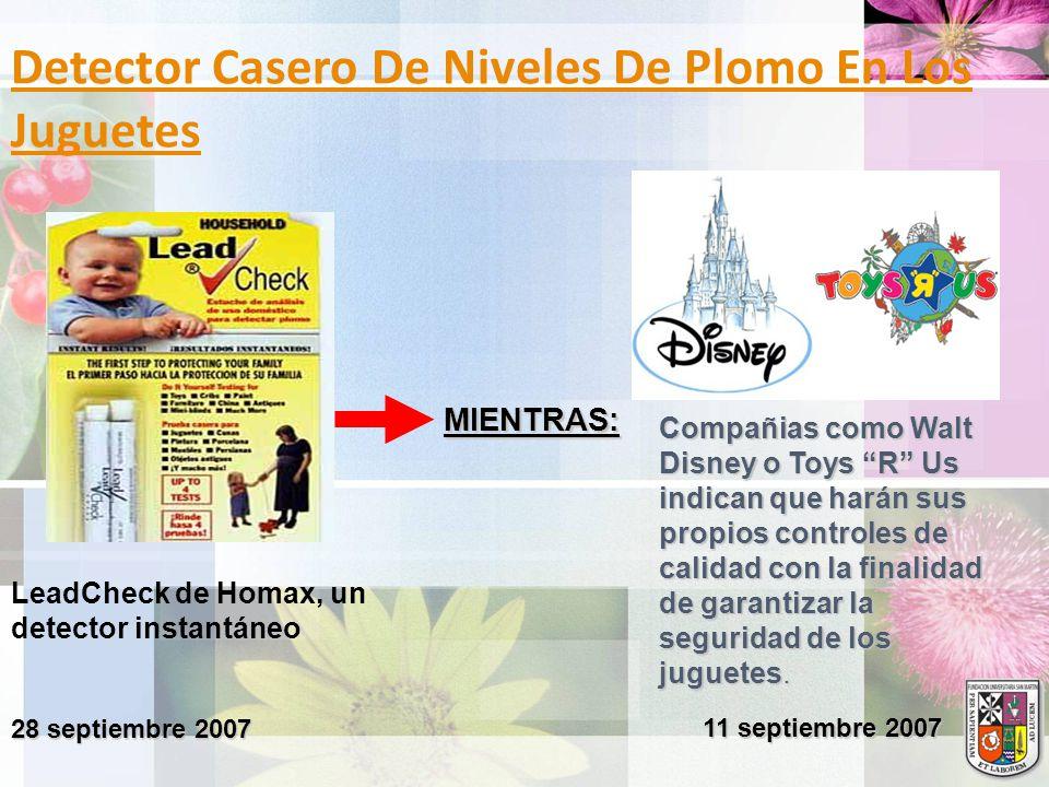 Detector Casero De Niveles De Plomo En Los Juguetes LeadCheck de Homax, un detector instantáneo 28 septiembre 2007 MIENTRAS: Compañias como Walt Disne