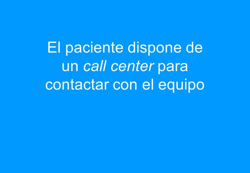 El paciente dispone de un call center para contactar con el equipo