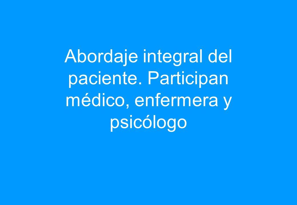 Abordaje integral del paciente. Participan médico, enfermera y psicólogo