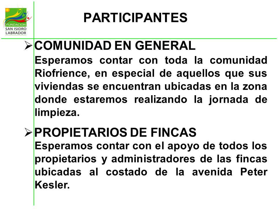 PARTICIPANTES COMUNIDAD EN GENERAL Esperamos contar con toda la comunidad Riofrience, en especial de aquellos que sus viviendas se encuentran ubicadas