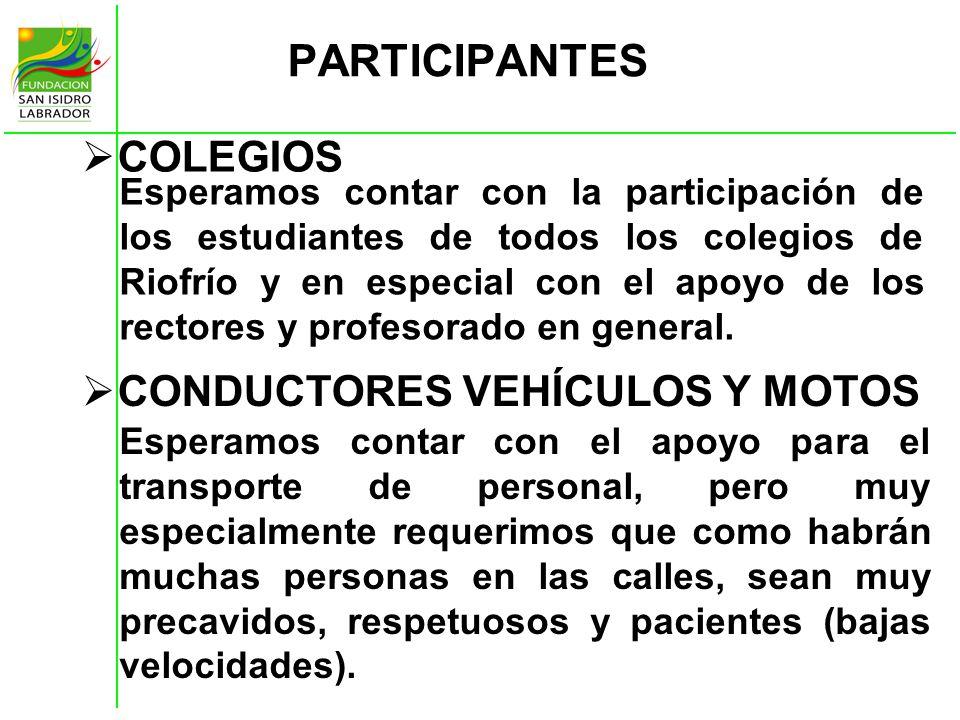 PARTICIPANTES COLEGIOS Esperamos contar con la participación de los estudiantes de todos los colegios de Riofrío y en especial con el apoyo de los rec