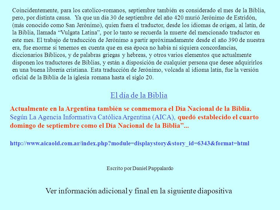 Actualmente en la Argentina también se conmemora el Día Nacional de la Biblia. Según La Agencia Informativa Católica Argentina (AICA), quedó estableci