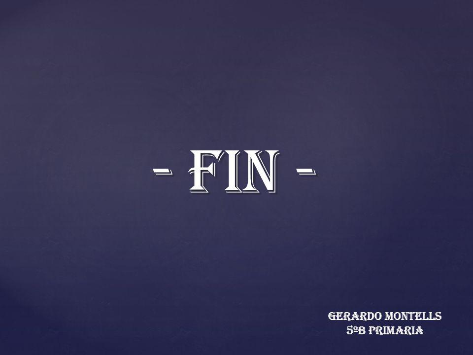 - FIN - Gerardo Montells 5ºB Primaria