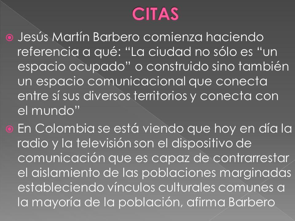 Jesús Martín Barbero comienza haciendo referencia a qué: La ciudad no sólo es un espacio ocupado o construido sino también un espacio comunicacional q