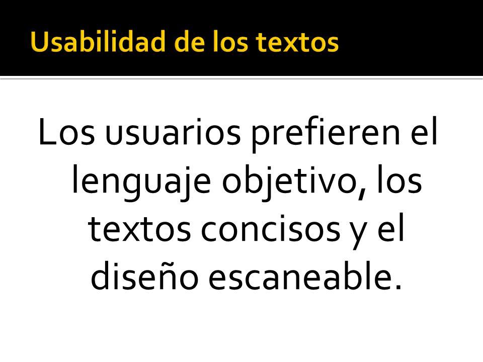 Los usuarios prefieren el lenguaje objetivo, los textos concisos y el diseño escaneable.
