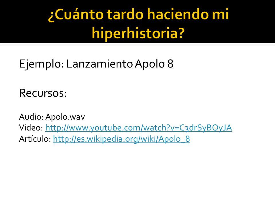 Ejemplo: Lanzamiento Apolo 8 Recursos: Audio: Apolo.wav Video: http://www.youtube.com/watch?v=C3drSyBOyJAhttp://www.youtube.com/watch?v=C3drSyBOyJA Ar