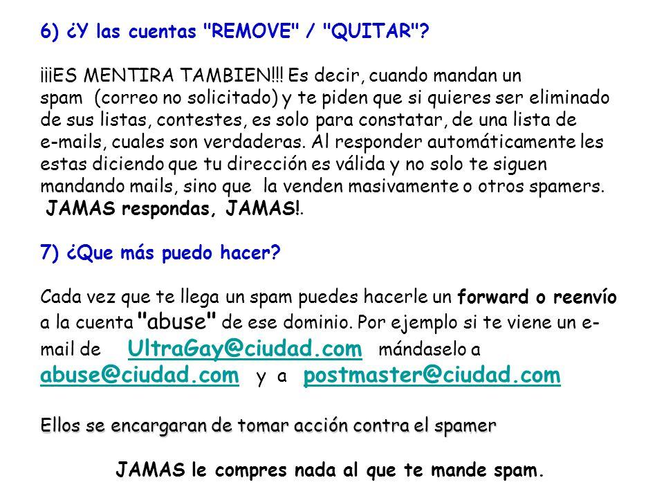 6) ¿Y las cuentas REMOVE / QUITAR . ¡¡¡ES MENTIRA TAMBIEN!!.