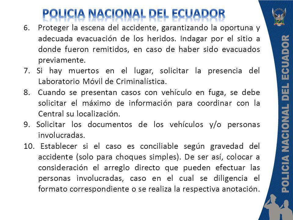 6.Proteger la escena del accidente, garantizando la oportuna y adecuada evacuación de los heridos.