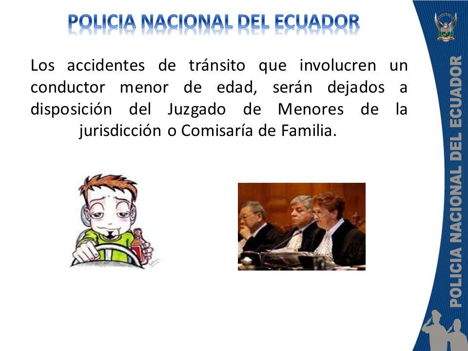 Los accidentes de tránsito que involucren un conductor menor de edad, serán dejados a disposición del Juzgado de Menores de la jurisdicción o Comisaría de Familia.