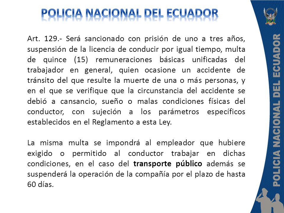 Art. 129.- Será sancionado con prisión de uno a tres años, suspensión de la licencia de conducir por igual tiempo, multa de quince (15) remuneraciones