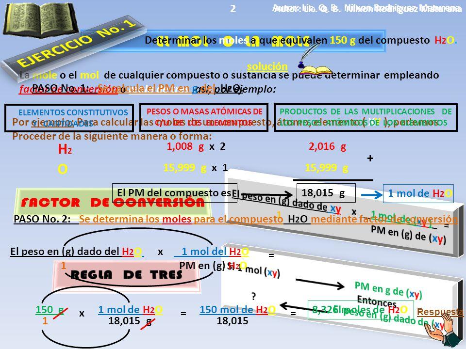 EL MOL O LA MOLE La mole o el mol de cualquier compuesto o sustancia se puede determinar empleando factor de conversión o regla de tres así, por ejemp