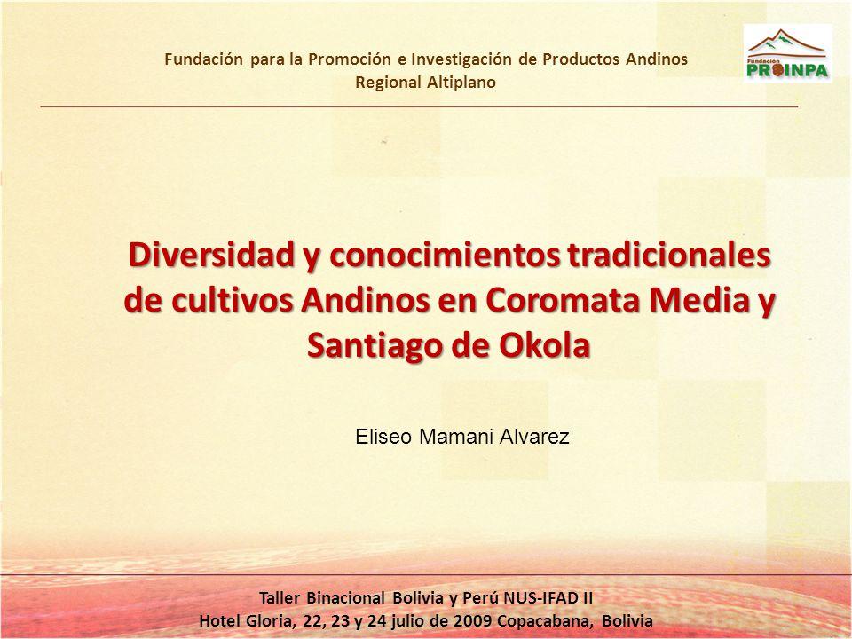 Objetivos Inventariar la agrobiodiversidad cultivada por los agricultores en las comunidades Coromata Media y Santiago de Okola.