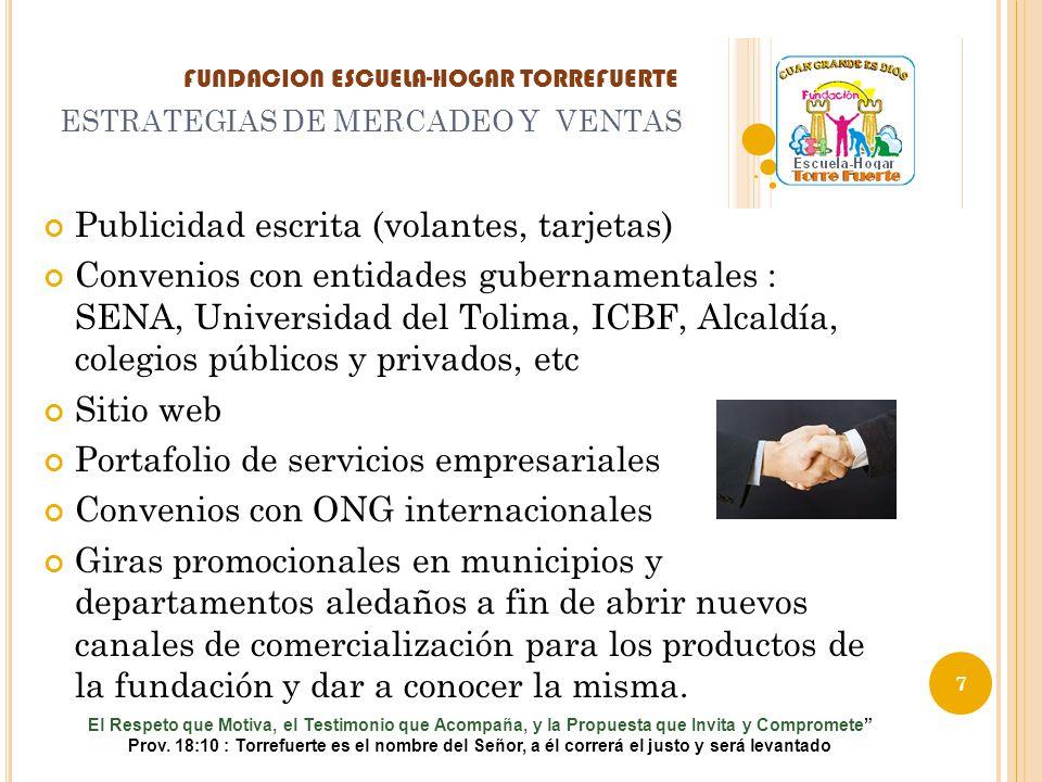 ESTRATEGIAS DE MERCADEO Y VENTAS Publicidad escrita (volantes, tarjetas) Convenios con entidades gubernamentales : SENA, Universidad del Tolima, ICBF,