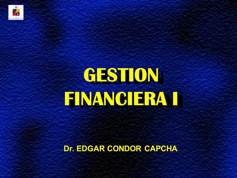 Dr. EDGAR CONDOR CAPCHA GESTION FINANCIERA I GESTION FINANCIERA I