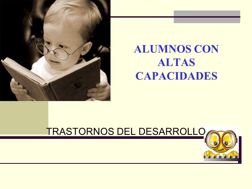 ALUMNOS CON ALTAS CAPACIDADES TRASTORNOS DEL DESARROLLO