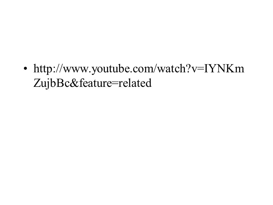http://www.youtube.com/watch?v=IYNKm ZujbBc&feature=related