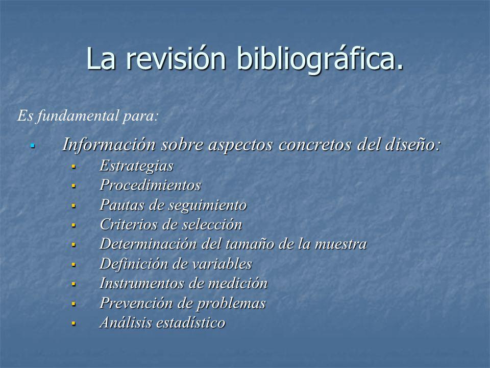 La revisión bibliográfica. Información sobre aspectos concretos del diseño: Información sobre aspectos concretos del diseño: Estrategias Estrategias P