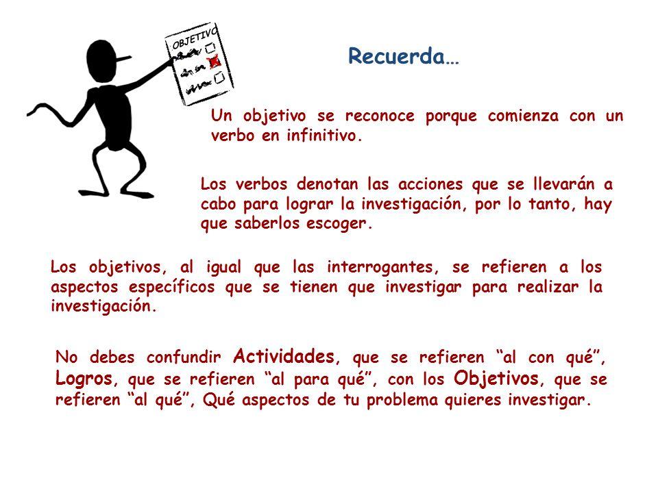 OBJETIVO S Recuerda… Un objetivo se reconoce porque comienza con un verbo en infinitivo.