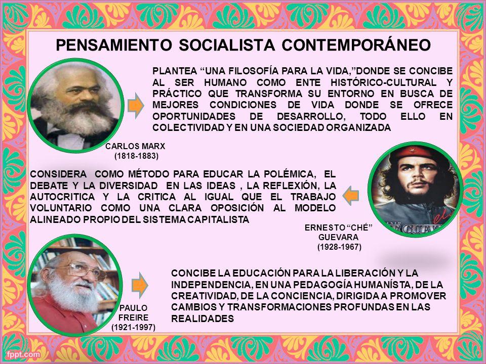PENSAMIENTO SOCIALISTA CONTEMPORÁNEO PLANTEA UNA FILOSOFÍA PARA LA VIDA,DONDE SE CONCIBE AL SER HUMANO COMO ENTE HISTÓRICO-CULTURAL Y PRÁCTICO QUE TRA