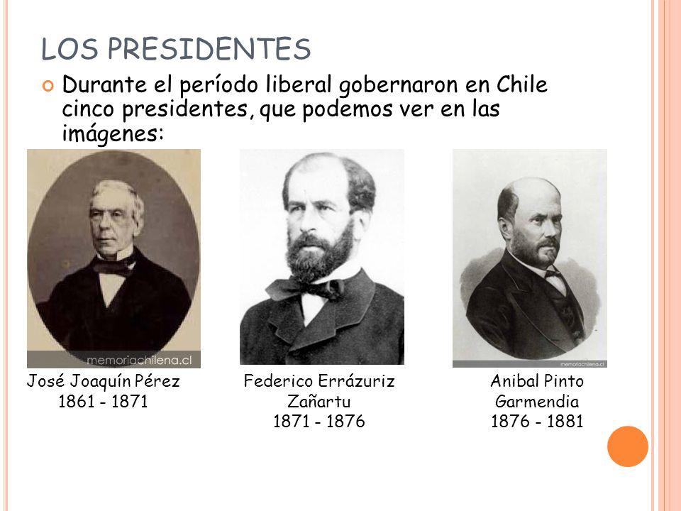 Domingo Santa María 1881 - 1886 José Manuel Balmaceda 1886 - 1891