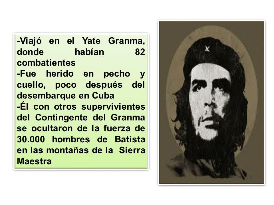 -Viajó en el Yate Granma, donde habían 82 combatientes -Fue herido en pecho y cuello, poco después del desembarque en Cuba -Él con otros superviviente