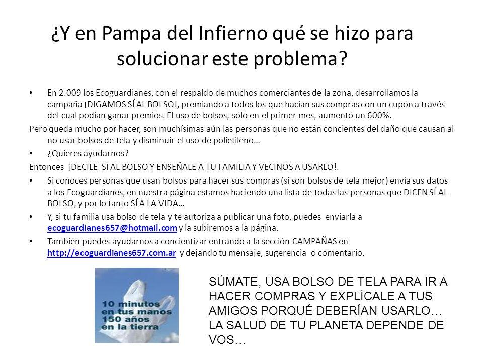 ¿Y en Pampa del Infierno qué se hizo para solucionar este problema.