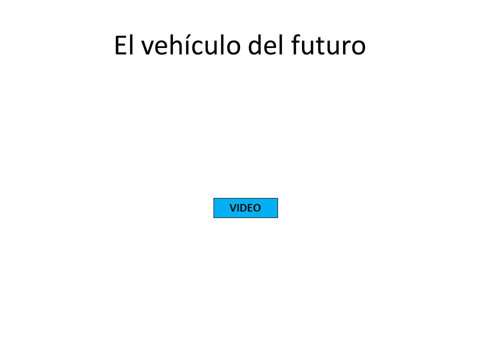 El vehículo del futuro VIDEO