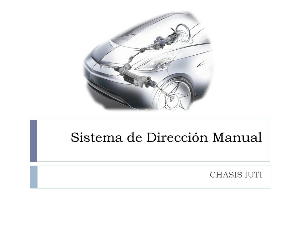Sistema de Dirección Manual CHASIS IUTI