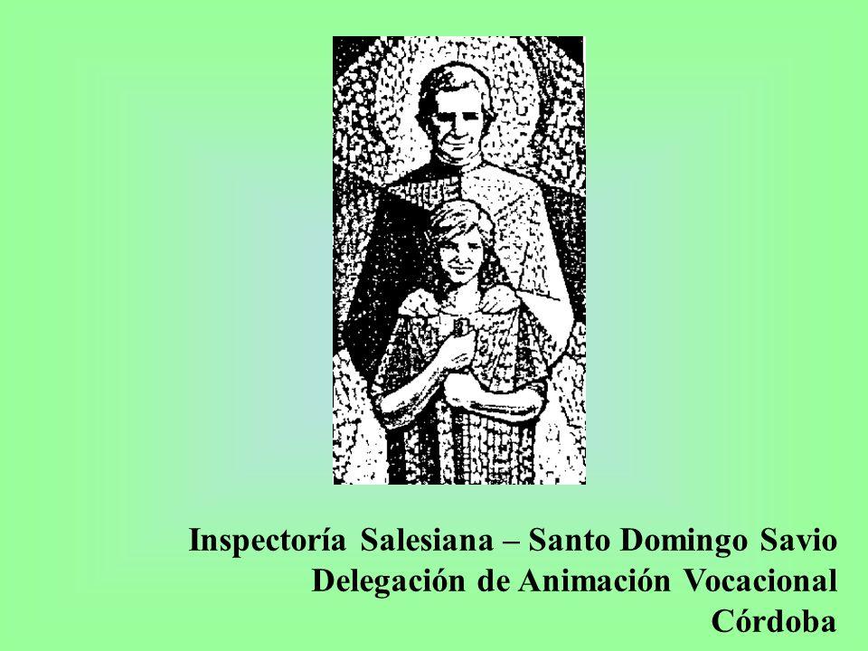 Inspectoría Salesiana – Santo Domingo Savio Delegación de Animación Vocacional Córdoba